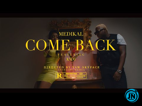 Medikal - Come Back ft. KiDi